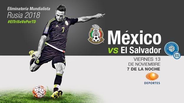 mexico vs el salvador en vivo televisa eliminatorias rusa 2018 México vs Salvador, Eliminatorias Concacaf rumbo a Rusia 2018
