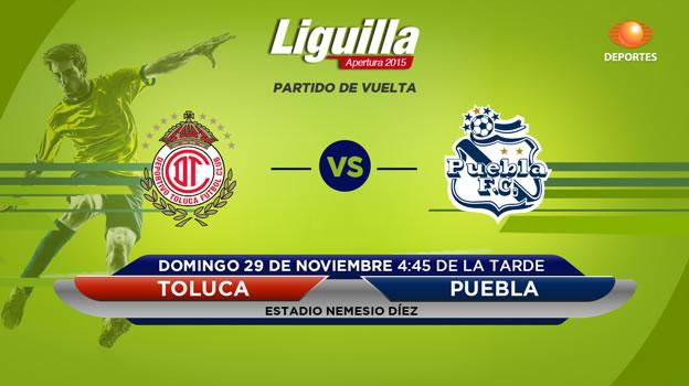 Toluca vs Puebla, Liguilla del Apertura 2015   Partido de vuelta - toluca-vs-puebla-en-vivo-liguilla-apertura-2015