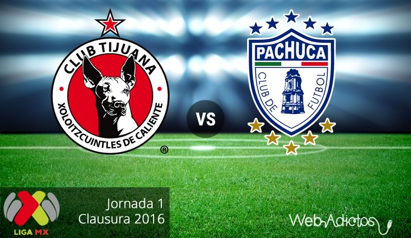 Tijuana vs Pachuca, Fecha 1 del Clausura 2016 ¡En vivo por internet! - xolos-de-tijuana-vs-pachuca-clausura-2016