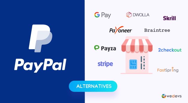 Best Reliable PayPal Alternatives for Your Business (Top 10 Paypal  Alternatives Compared) - weDevs
