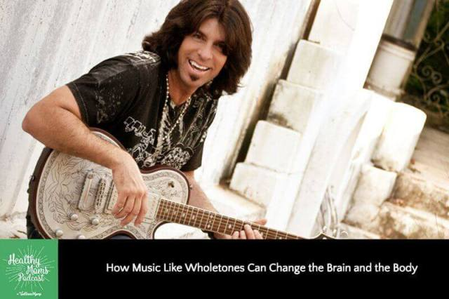 How Music Like Wholetones Can Change the Brain and the Body