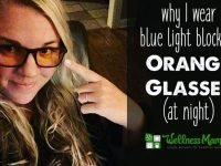 Why I wear blue light blocking Orange Glasses at Night