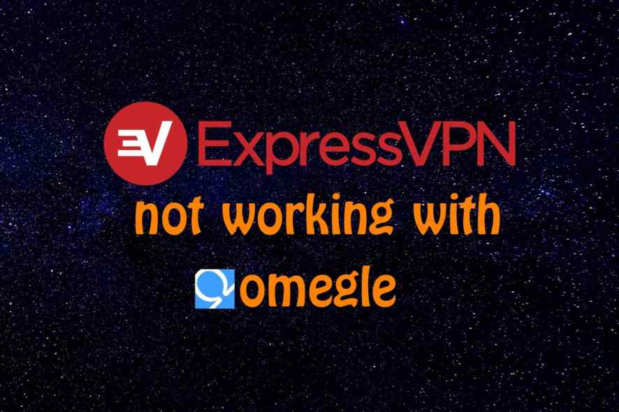 ExpressVPN not working with Omegle