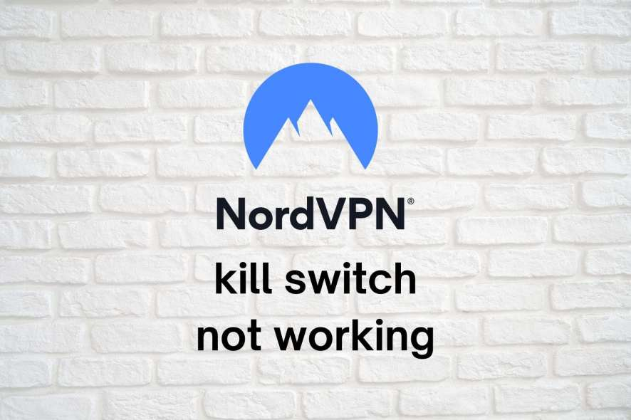 NordVPN kill switch not working