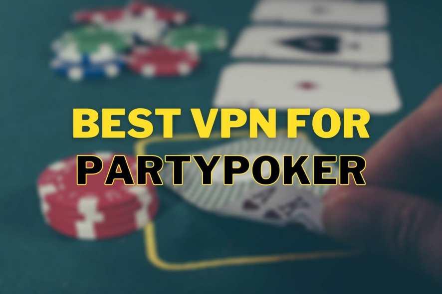 top VPN for PartyPoker