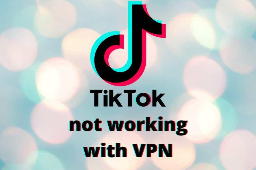 TikTok not working with VPN