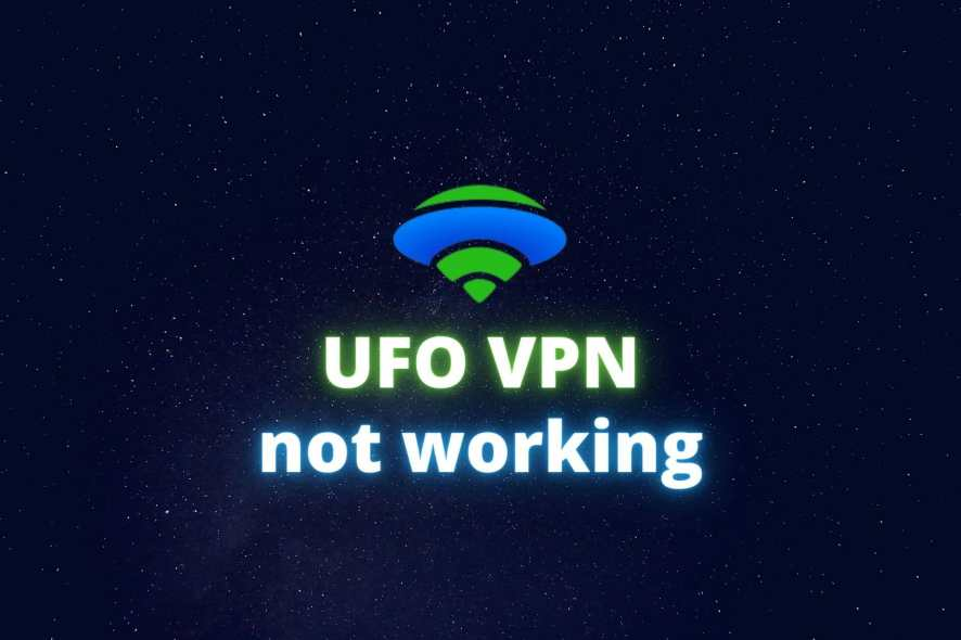 UFO VPN not working