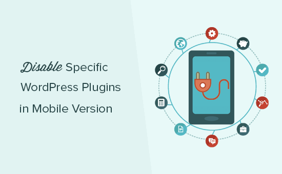 Disable specific WordPress plugins in mobile
