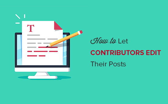 Let Contributors Edit Their Posts After Being Approved