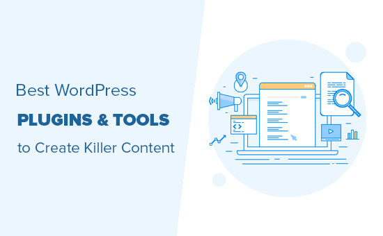 Best WordPress plugins and tools to create content