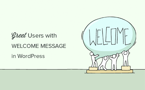 Greet users with custom welcome message in WordPress