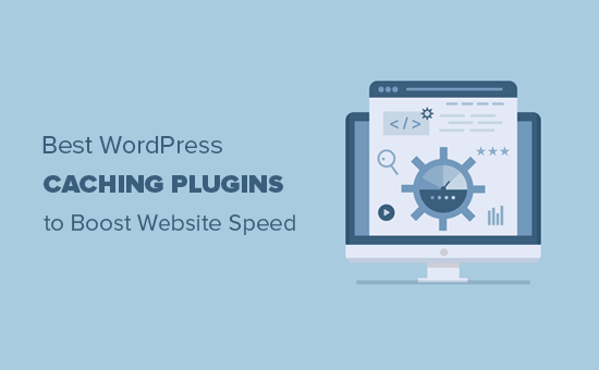 Best WordPress caching plugins to speed up your website