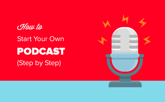 Step by step guide to start your own podcast