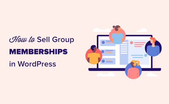 Selling group memberships in WordPress