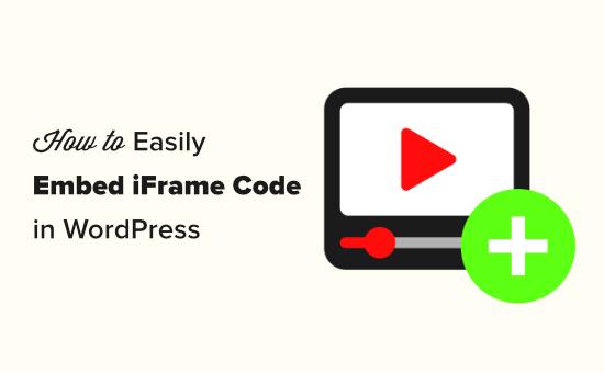 Menyematkan kode iFrame dengan mudah di WordPress