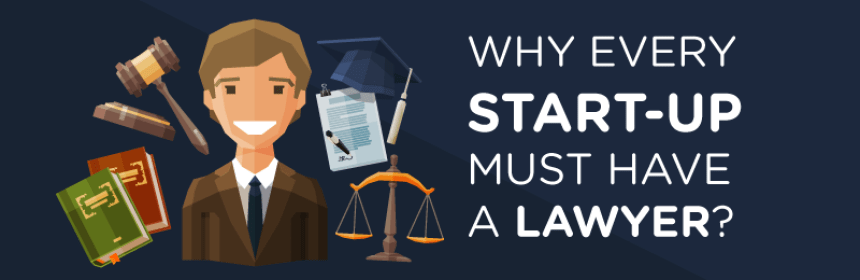 Why Every Startup Must Have A Lawye