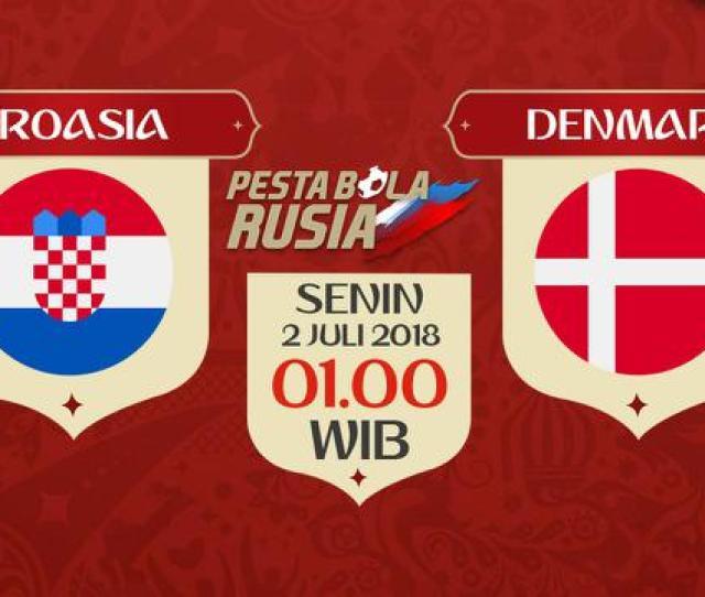 Jadwal Pertandingan  Besar Piala Dunia  Kroasia Vs Denmark