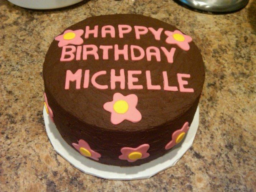 Happy Birthday Michelle Chocolate Cake