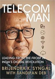 Image result for Telecom Man: Leading from the front in India's Digital Revolution – Brijendra Syngal & Sandipan Deb
