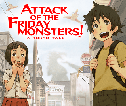 ATTACK OF THE FRIDAY MONSTERS! A TOKYO TALE™