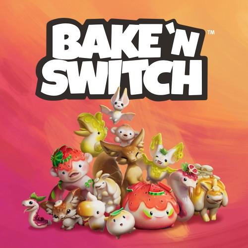 Bake 'n Switch™