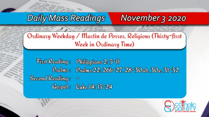 Catholic Daily Mass Reading 3rd November 2020 Today Tuesday - Ordinary Weekday / Martin de Porres, Religious (Thirty-first Week in Ordinary Time)