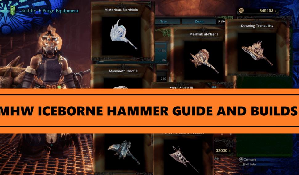 Monster Hunter World Hammer Guide and Builds [MHW Iceborne 2019]