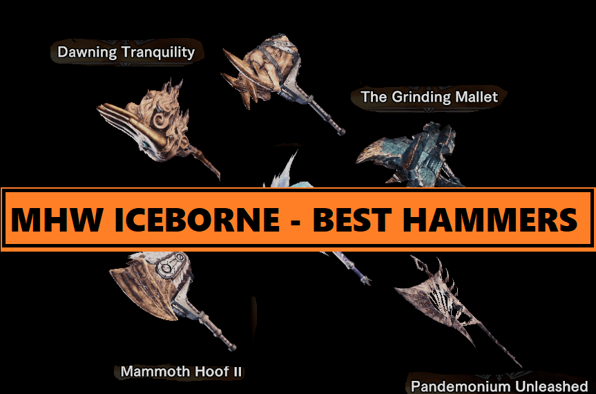 MHW Iceborne Weapons Guide – Best Hammers