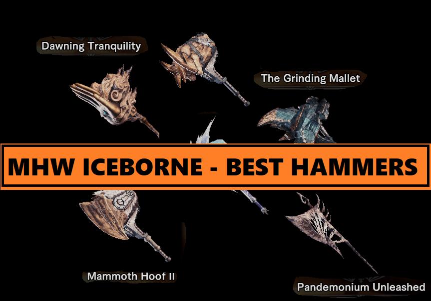 mhw-iceborne-best-hammers