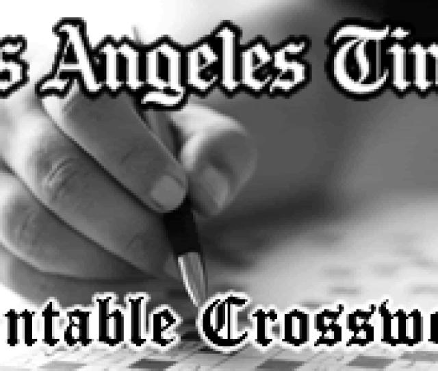 Crosswords La Times Crossword Puzzle Printable Home Garden And