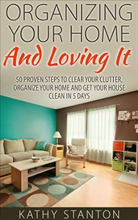 organizing your home and loving it