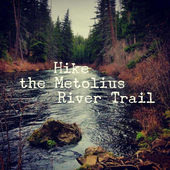Hike the Metolius River Trail
