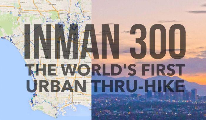 Inman 300 - Worlds First Urban Thru-hike