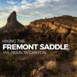 Hiking to Fremont Saddle via Peralta Canyon