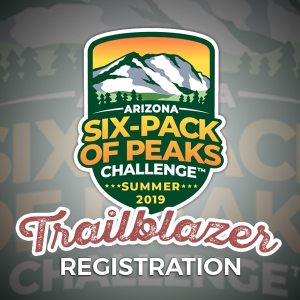 2019 Arizona Summer Six-Pack of Peaks Challenge - Trailblazer Registration