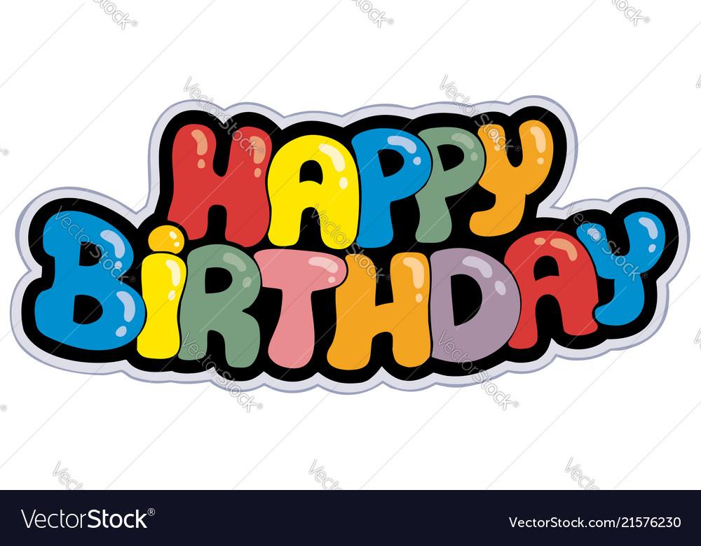 Happy Birthday Cartoon Sign Royalty Free Vector Image