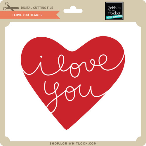 Download I Love You Heart 2 - Lori Whitlock's SVG Shop
