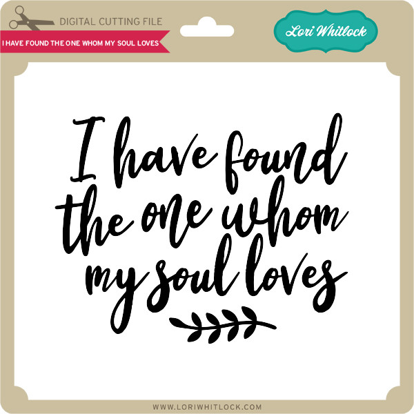 Download I Have Found the One Whom My Soul Loves - Lori Whitlock's ...
