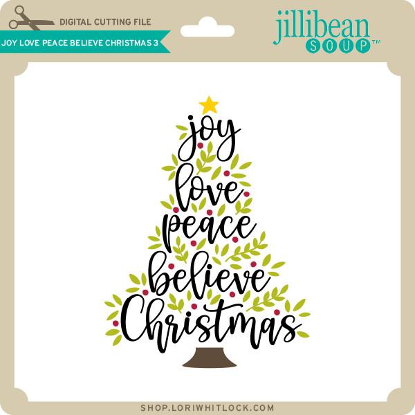 Download Joy Love Peace Believe Christmas 3 - Lori Whitlock's SVG Shop