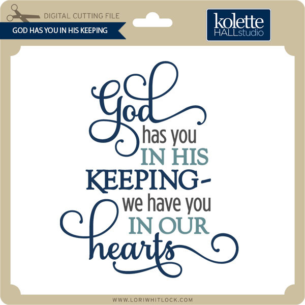 Download God Has You In His Keeping - Lori Whitlock's SVG Shop