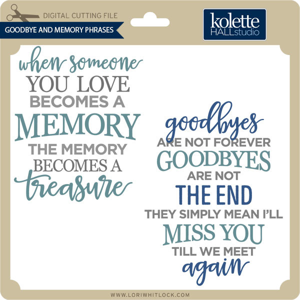 Download Goodbye and Memory Phrases - Lori Whitlock's SVG Shop