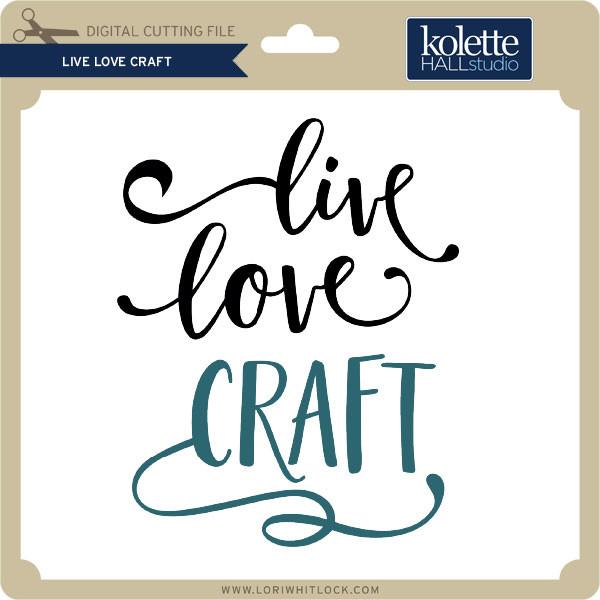 Download Live Love Craft - Lori Whitlock's SVG Shop