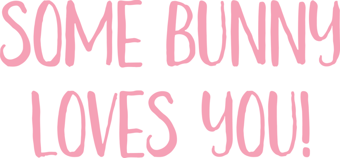 Download Some Bunny Loves You SVG Cut File - Snap Click Supply Co.