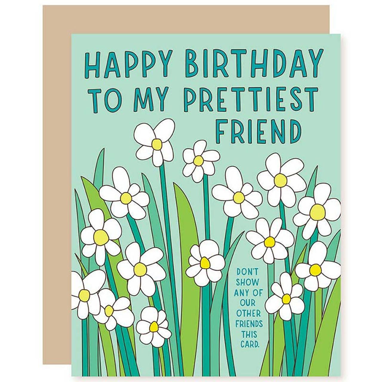 Happy Birthday To My Prettiest Friend Funny Birthday Cards