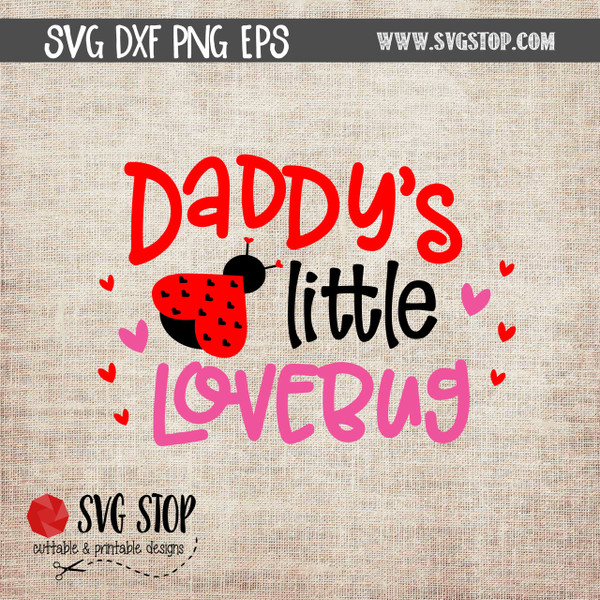 Download Daddy's Little Love Bug Cut File Clipart | The SVG Stop