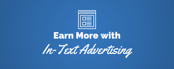 Want More Money from Your Website? Try In-Text Advertising