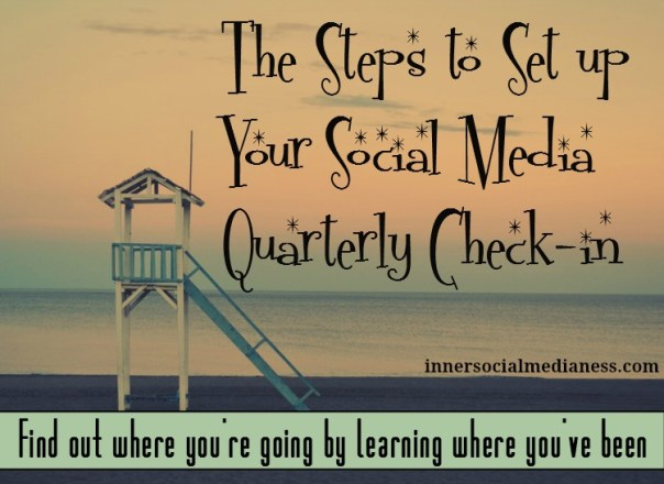 The steps to set up your social media quarterly check-in