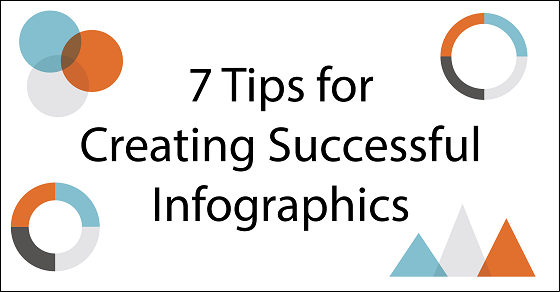 7 Tips for Creating Successful Infographics