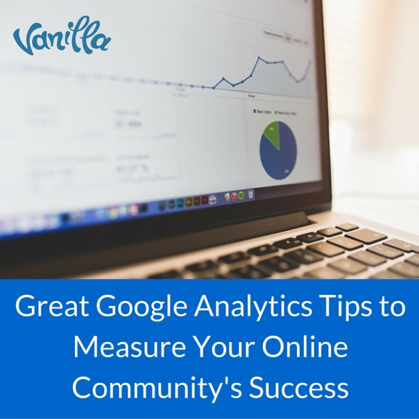 Great Google Analytics Tips to Measure Your Online Community