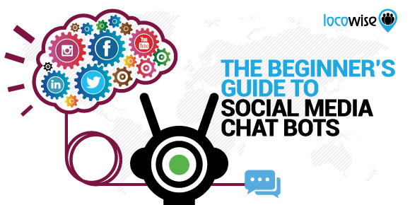 The Beginner's Guide To Social Media Chat Bots
